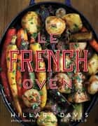 Le French Oven ebook by Hillary Davis