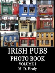Irish Pubs Photo Book Volume I ebook by M. D. Healy
