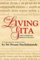 The Living Gita ebook by Sri Swami Satchidananda