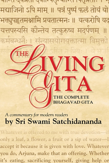 The Living Gita - The Complete Bhagavad Gita: a Commentary for Modern Readers ebook by Sri Swami Satchidananda
