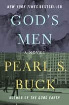 God's Men - A Novel ebook by Pearl S. Buck