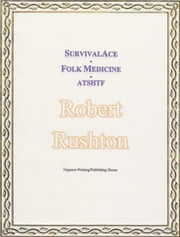 SurvivalAce Folk Medicine ATSHTF ebook by Robert Rushton
