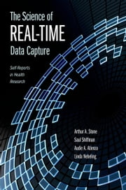 The Science of Real-Time Data Capture: Self-Reports in Health Research ebook by Arthur Stone,Saul Shiffman,Audie Atienza,Nebeling