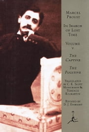 In Search of Lost Time, Volume 5 - The Captive, The Fugitive ebook by Marcel Proust