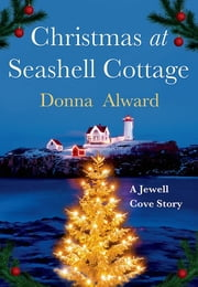 Christmas at Seashell Cottage - A Jewell Cove Story ebook by Donna Alward