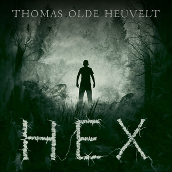 HEX audiobook by Thomas Olde Heuvelt