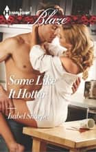 Some Like It Hotter ebook by Isabel Sharpe