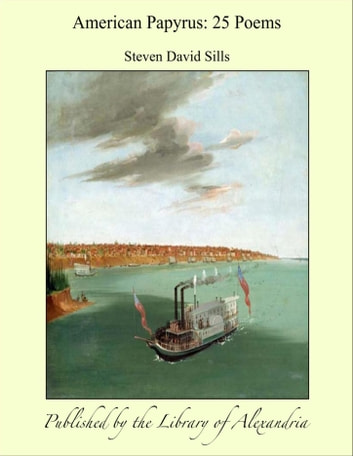 American Papyrus: 25 Poems ebook by Steven David Sills