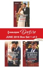 Harlequin Desire June 2016 - Box Set 1 of 2 - A Pregnancy Scandal\Redeeming the Billionaire SEAL\Trapped with the Maverick Millionaire ebook by Kat Cantrell, Lauren Canan, Joss Wood