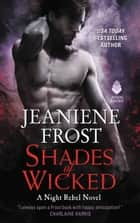 Shades of Wicked - A Night Rebel Novel ebook by Jeaniene Frost