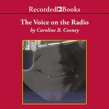 The Voice on the Radio audiobook by Caroline B. Cooney