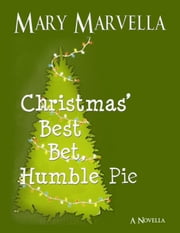Christmas' Best Bet, Humble Pie a novella ebook by Mary Marvella