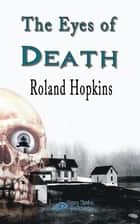 The Eyes of Death - Revised ebook by Roland Hopkins, TBD