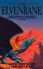 The Elvenbane eBook by Andre Norton, Mercedes Lackey