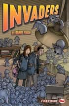 Invaders (Full Flight Adventure) ebook by Danny Pearson