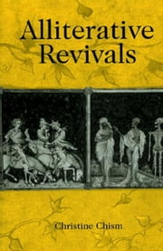 Alliterative Revivals ebook by Christine Chism