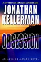 Obsession - An Alex Delaware Novel ebook by Jonathan Kellerman