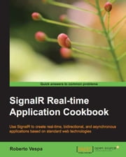 SignalR Real-time Application Cookbook ebook by Roberto Vespa