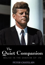 The Quiet Companion - Malice in the Shadow of JFK ebook by Peter Chatelain