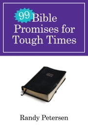 99 Bible Promises for Tough Times ebook by Randy Petersen