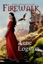 Firewalk ebook by Logston, Anne