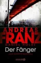 Der Fänger - Julia Durants neuer Fall ebook by Andreas Franz, Daniel Holbe