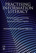 Practising Information Literacy ebook by Annemaree Lloyd,Sanna Talja