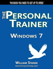Windows 7: The Personal Trainer ebook by William Stanek