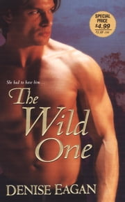 The Wild One ebook by Denise Eagan