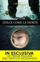 Dolce come la morte eBook by Unni Lindell