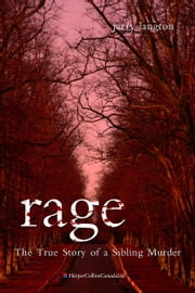 Rage - The True Story of a Sibling Murder ebook by Jerry Langton
