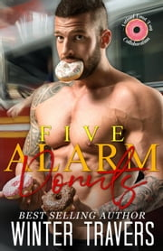 Five Alarm Donuts - Sweet Love, #2 ebook by Winter Travers