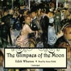 The Glimpses of the Moon audiobook by Edith Wharton