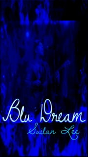 Blu Dream ebook by Suilan Lee