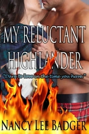 My Reluctant Highlander - Highland Games Through Time, #3 ebook by Nancy Lee Badger