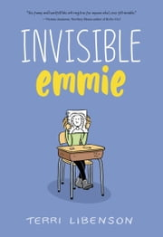Invisible Emmie ebook by Terri Libenson,Terri Libenson