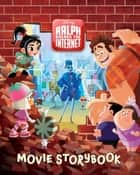 Ralph Breaks the Internet Movie Storybook ebook by Disney Book Group