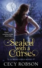 Sealed With a Curse ebook by Cecy Robson