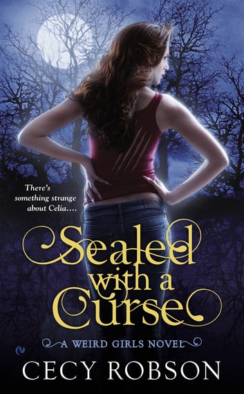 Sealed With a Curse - A Weird Girls Novel ebook by Cecy Robson