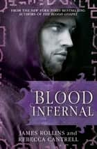 Blood Infernal ebook by James Rollins, Rebecca Cantrell