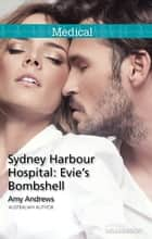 Sydney Harbour Hospital - Evie's Bombshell ebook by Amy Andrews
