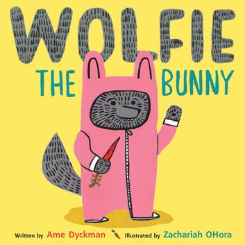 Wolfie the Bunny audiobook by Ame Dyckman