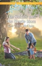 The Soldier And The Single Mom (Mills & Boon Love Inspired) (Rescue River, Book 4) ebook by Lee Tobin McClain