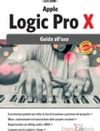 Apple Logic Pro X 2 ed. - Guida all'uso eBook by Luca Bimbi