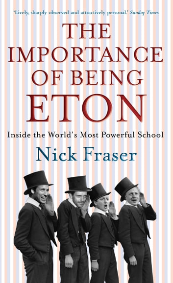 The Importance of Being Eton ebook by Nick Fraser