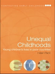 Unequal Childhoods - Young Children's Lives in Poor Countries ebook by Helen Penn