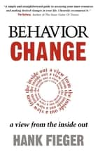 Behavior Change ebook by Hank Fieger