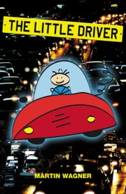 The Little Driver ebook by Martin Wagner