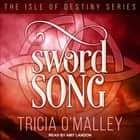 Sword Song audiobook by Tricia O'Malley