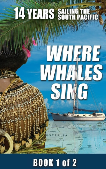 Where Whales Sing - Book 1 of 2 ebook by Daniel H. Van Ginhoven,Peggy A. Van Ginhoven